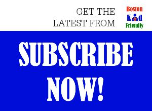 subscribe for news about family friendly places and events in boston